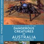 Front cover of Naturalist's Guide to the Dangerous Creatures of Australia Book by Peter Rowland & Scott Eipper